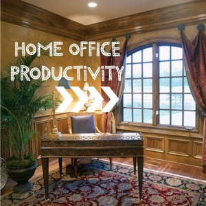 Boosting Productivity in Your Home Workspace