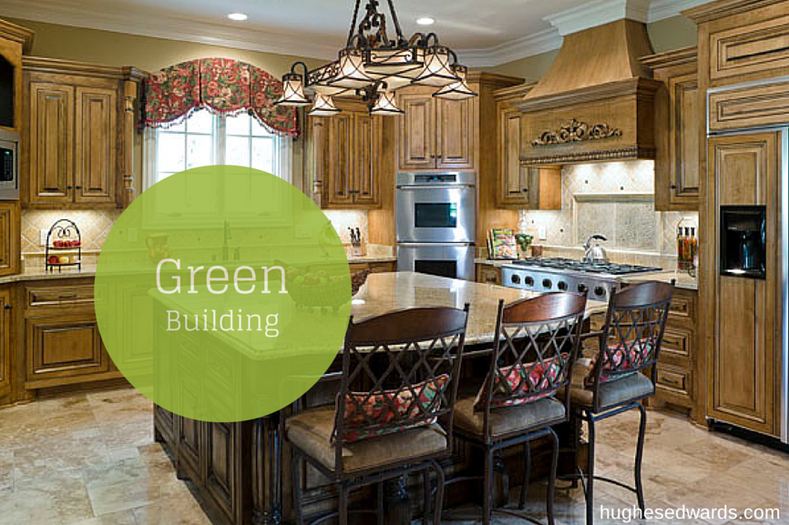 Green Building- Hughes Edwards Builders