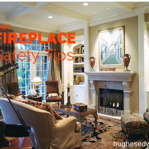 3 Hot Fireplace Safety Tips
