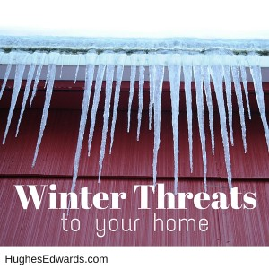 3 Things That Threaten Your Home Every Winter
