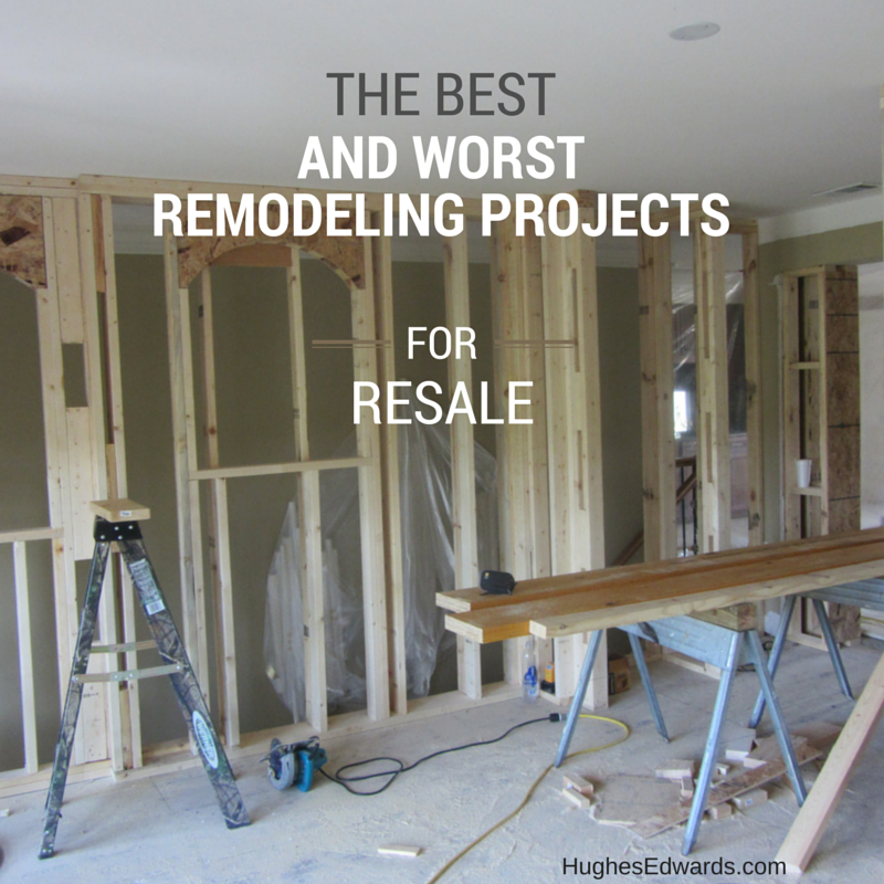 Best and Worst Remodeling Projects for resale-Hughes Edwards Builders