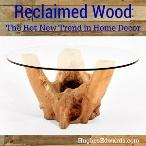 Reclaimed Wood – The Latest-and-Greatest Home Accessory