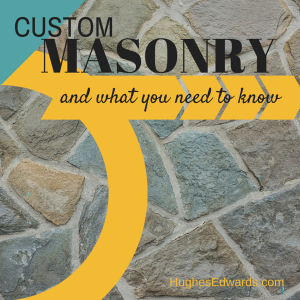 Everything You Need to Know About Custom Masonry