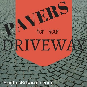 Choosing Driveway Pavers for Your Custom Home