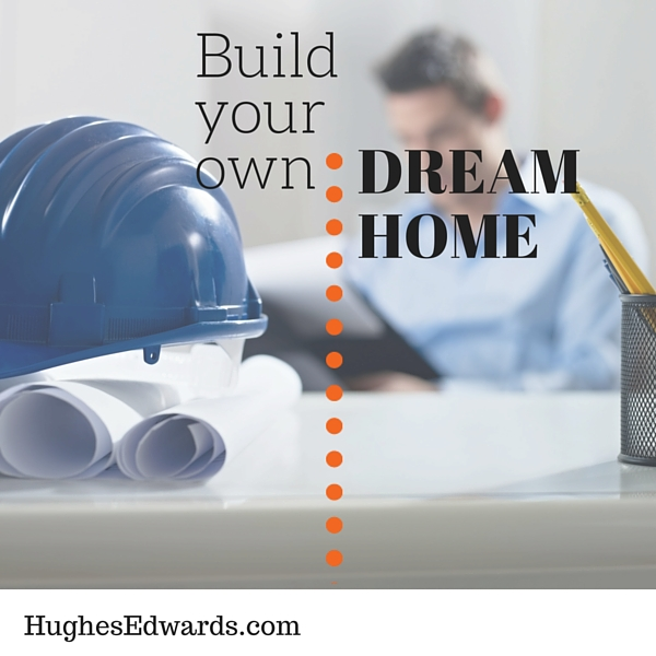 Can 39 t find your dream home build your own hughes for Building your dream home on your own lot